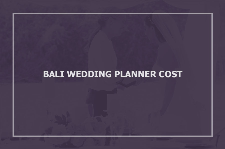 How Much Is Bali Wedding Planner Cost