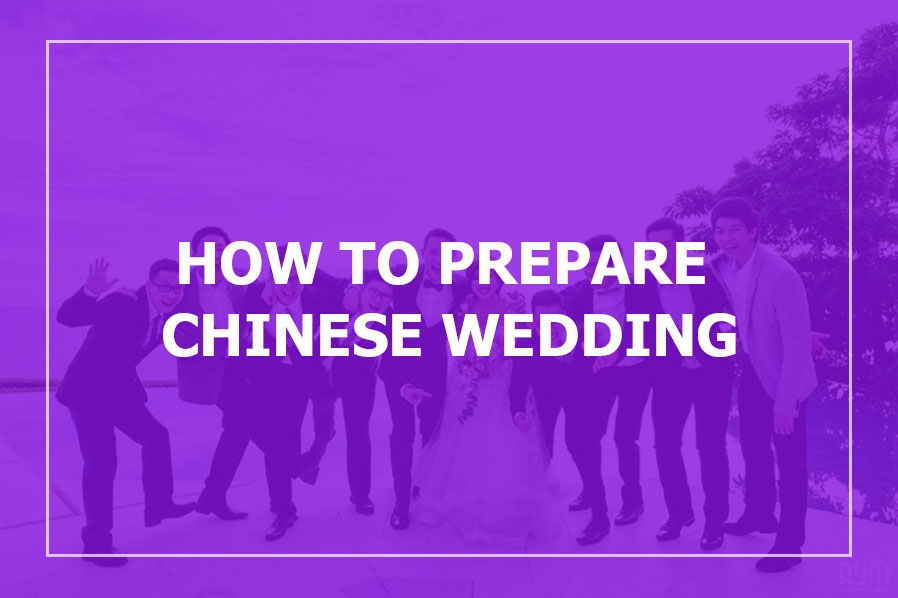 How To Prepare Chinese Wedding
