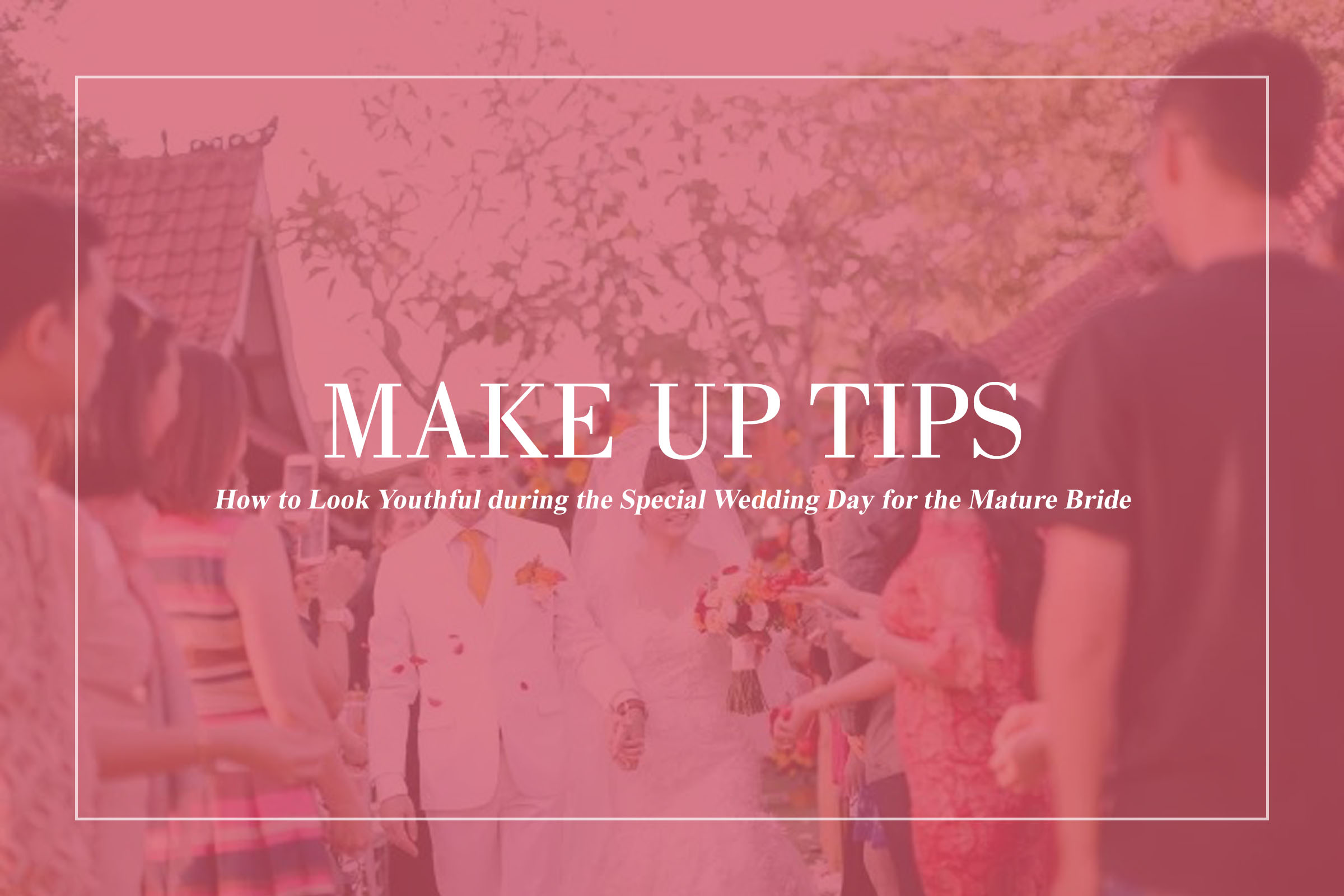 Make Up Tips For The Mature Bride