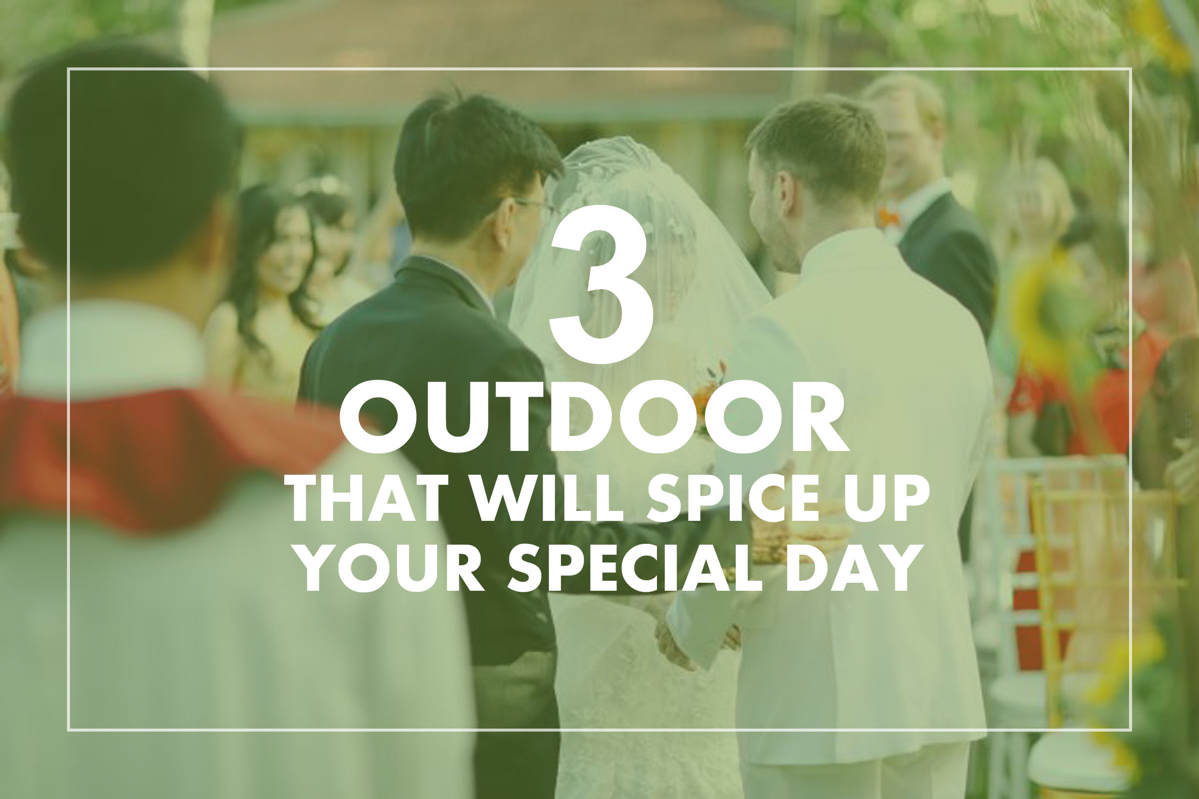 3 Outdoor Wedding Ideas That Will Spice Up Your Special Day