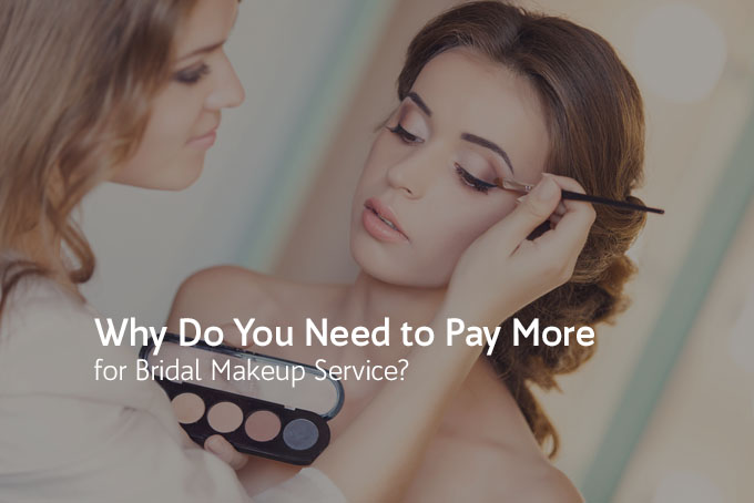 Why Do You Need To Pay More For Bridal Makeup Service